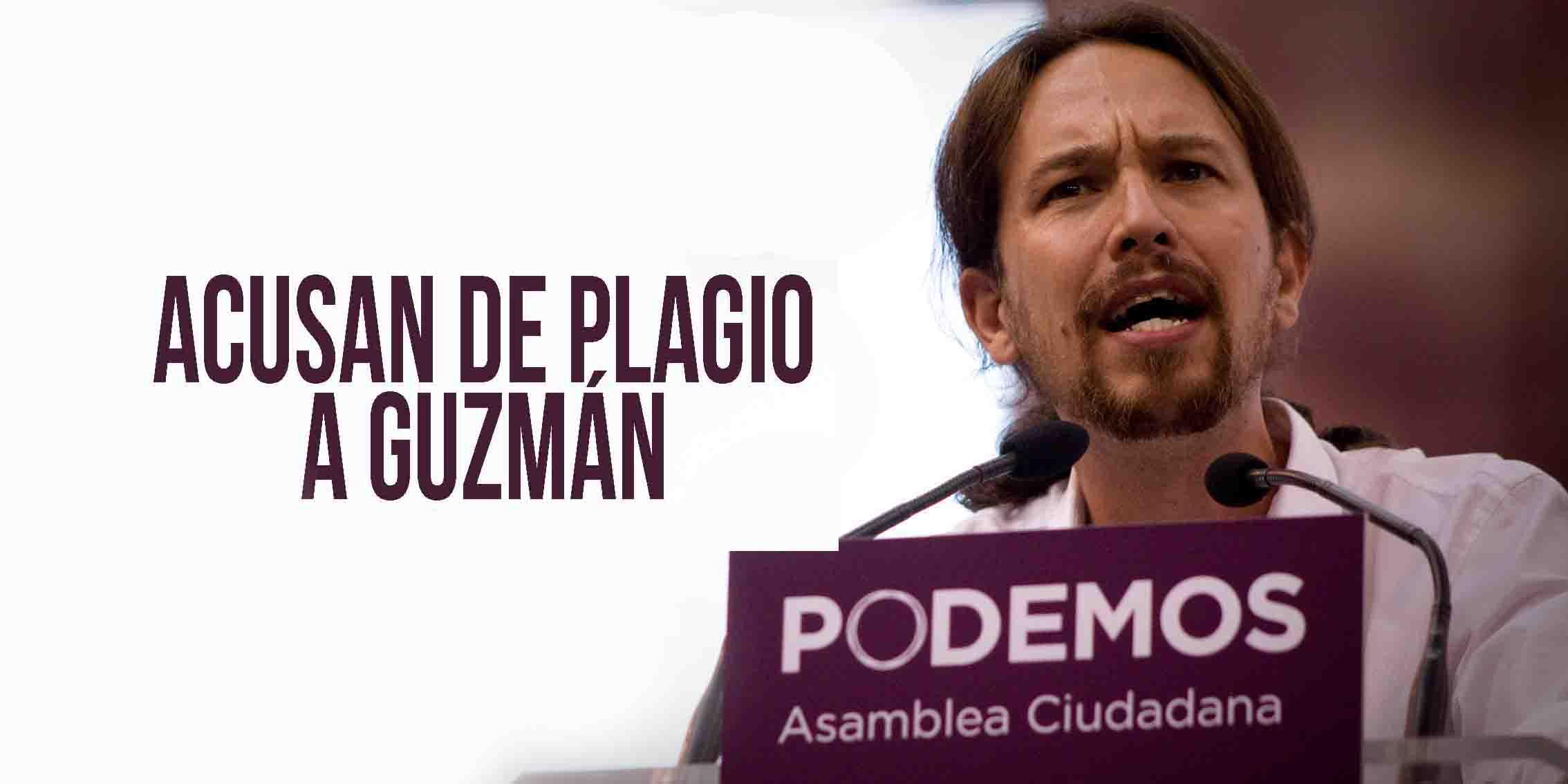 Podemos Acusa de Plagio a Guzmán