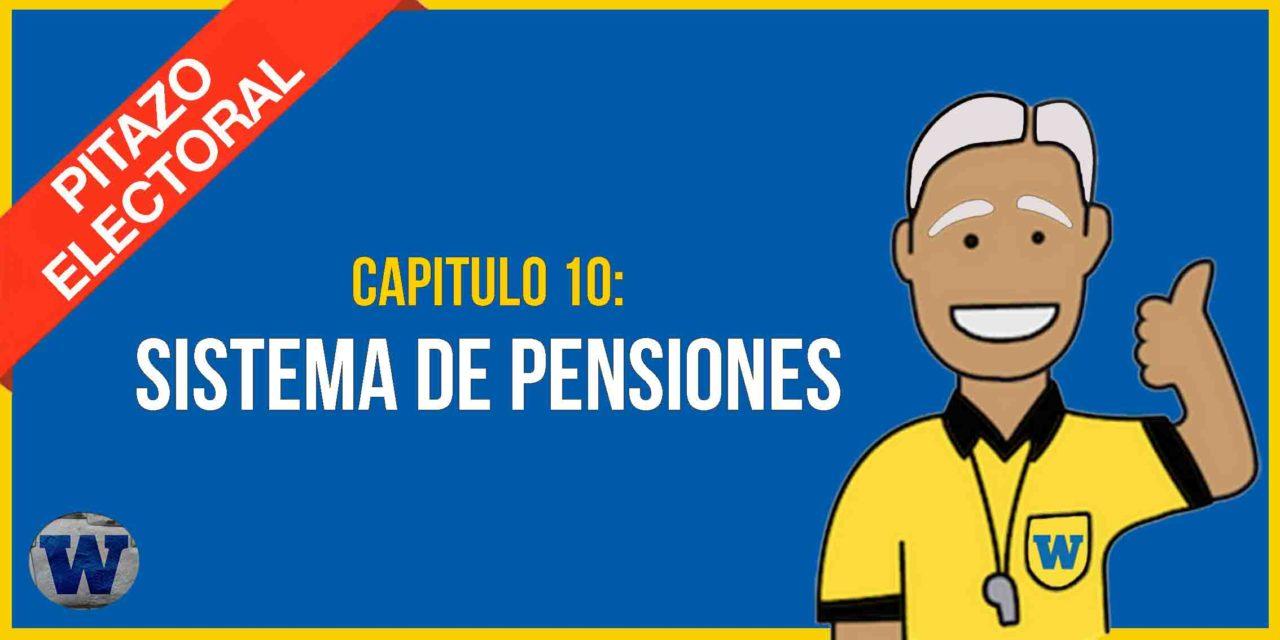 Capítulo 10: los candidatos y el SISTEMA DE PENSIONES