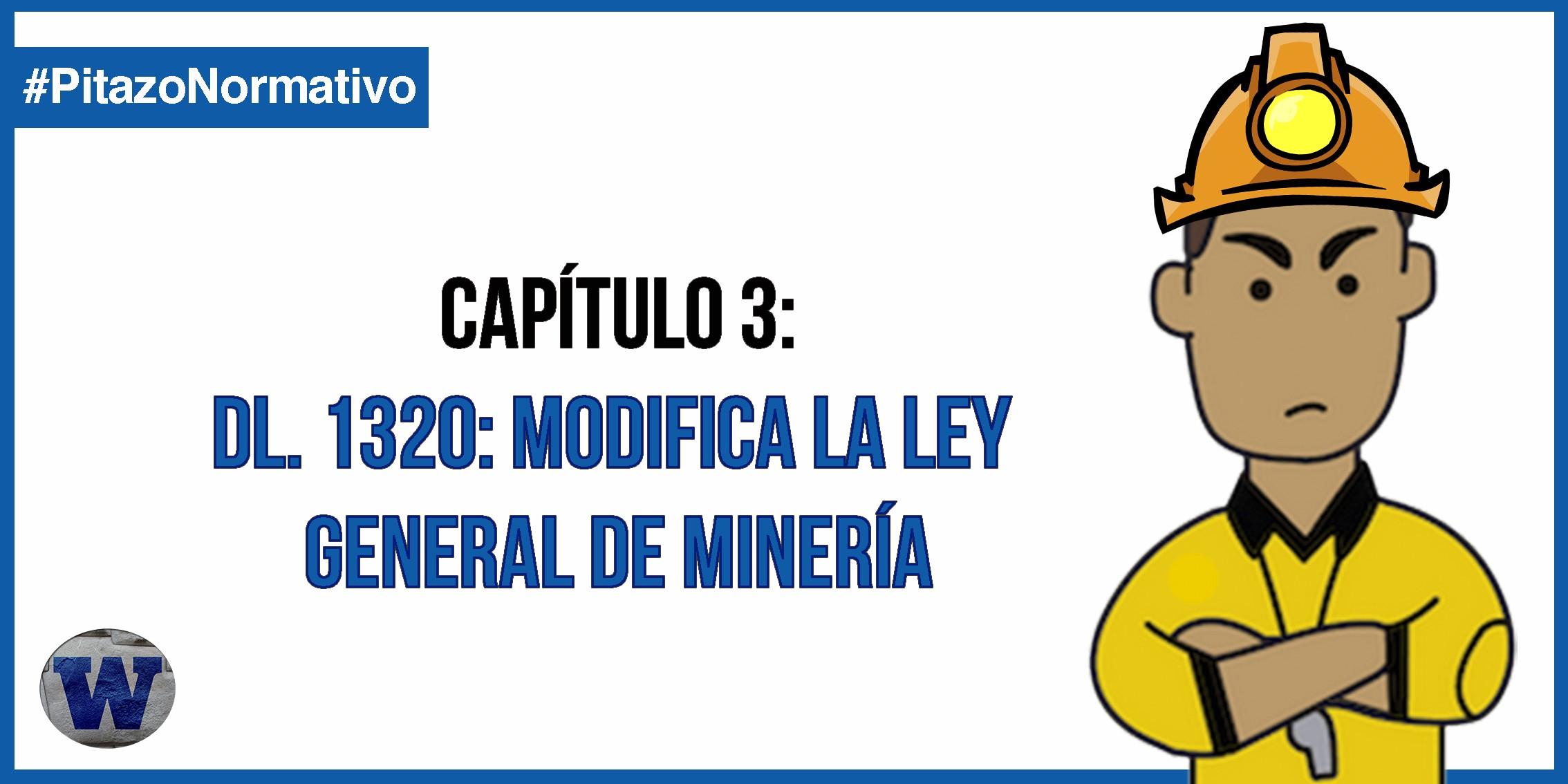 DL 1320: Se modifica la Ley  General de Minería