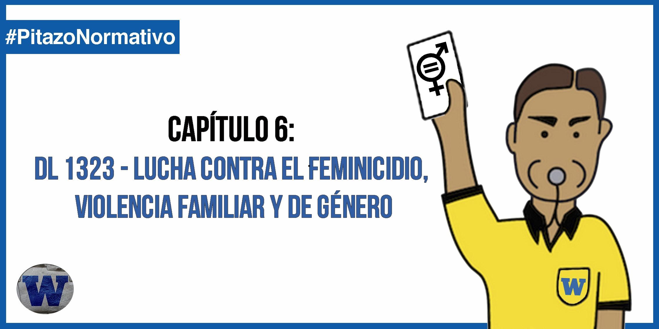 DL 1323: Decreto Legislativo que fortalece la lucha contra el feminicidio, la violencia familiar y la violencia de género