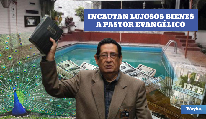 #NegociosDeFe: Capturan e incautan inmuebles de pastor evangélico Vicente Díaz vinculado a red Orellana