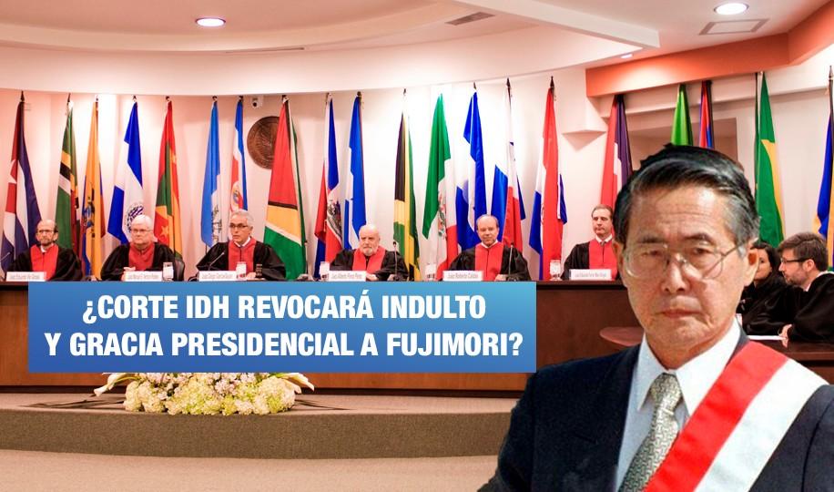 Indulto a Fujimori: ¿Qué decidirá la Corte IDH?