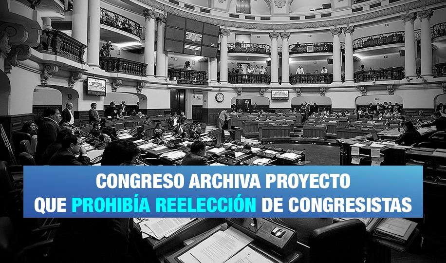 Archivan iniciativa para prohibir reelección de congresistas