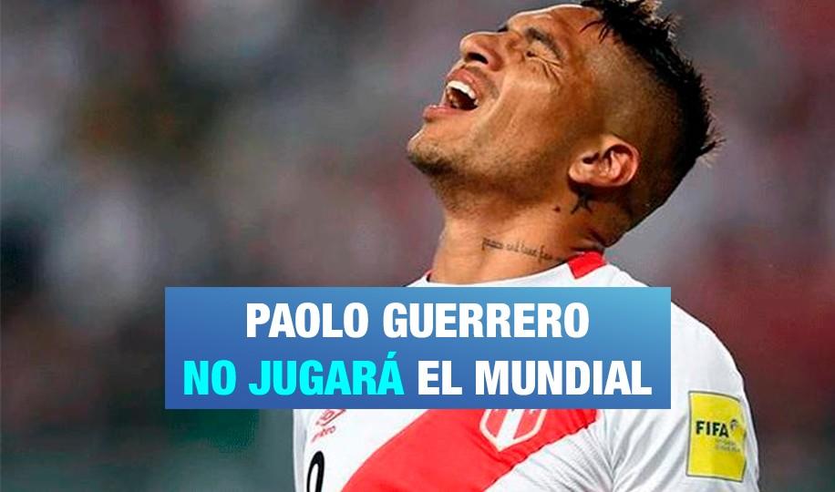 Paolo Guerrero se queda fuera del mundial