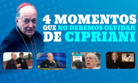 Declaraciones del cardenal Cipriani que no puedes olvidar