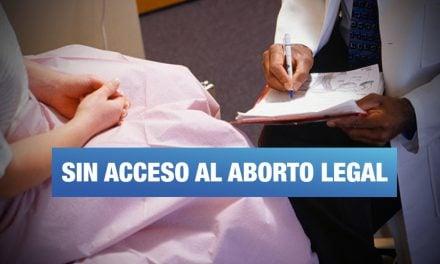 Sistema de salud pone en peligro a miles de mujeres que requieren aborto terapéutico