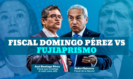 Fiscal Domingo Pérez vs el Fujiaprismo