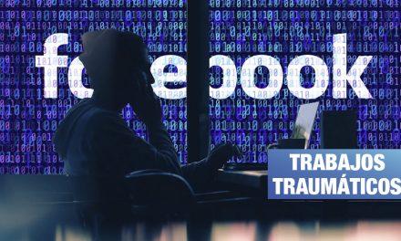 Revelan efectos dañinos de trabajar como moderador de Facebook