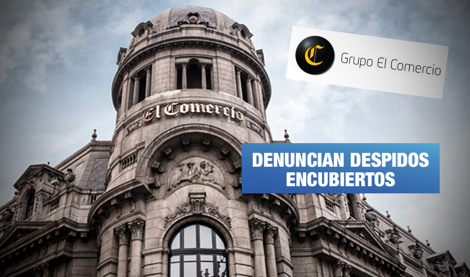 Grupo El Comercio despidió a más de cien trabajadores pese a recibir S/ 38.4 millones de Reactiva Perú