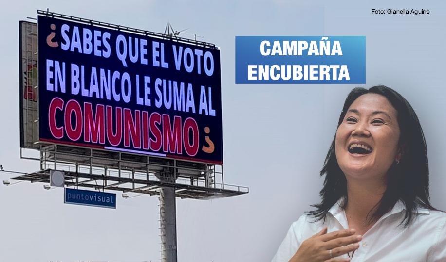 Propaganda a favor de Keiko Fujimori fuera de la ley: paneles, mensajes anónimos y pronunciamientos públicos